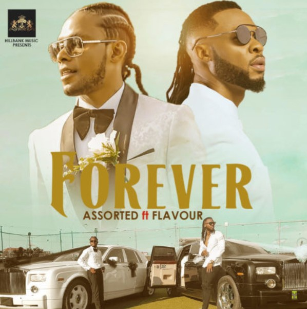 "Assorted – ""Forever"" Ft. Flavour (Mp4 Download)"