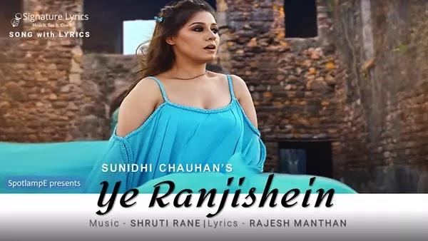 Ye Ranjishein Lyrics - Sunidhi Chauhan | Eternal Love Song 2021