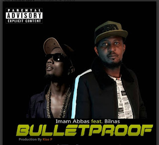 Download Audio | Imam Abbas ft. Billnass – BULLETPROOF Mp3