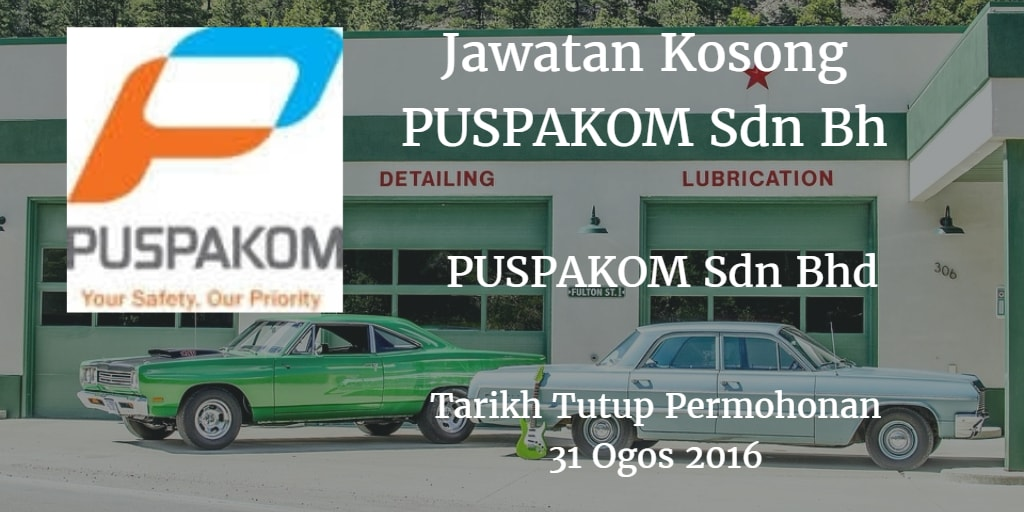 Jawatan Kosong PUSPAKOM Sdn Bhd 31 Ogos 2016