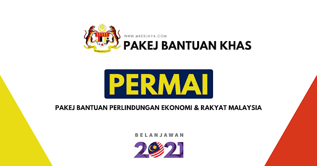 PERMAI : Pakej Bantuan Perlindungan Ekonomi & Rakyat Malaysia 2021
