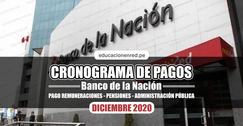 CRONOGRAMA DE PAGOS Banco de la Nación (DICIEMBRE 2020) Pago de Remuneraciones - Pensiones - Administración Pública - www.bn.com.pe