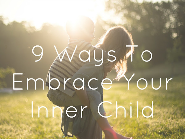 9 Ways To Embrace Your Inner Child
