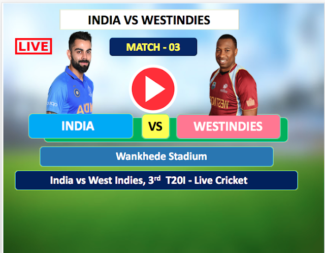 Watch Live :  India vs WestIndies - 3rd T20 match,  11 December, India is batting