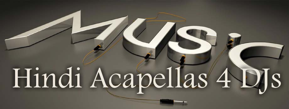 Hindi Acapellas 4 DJs