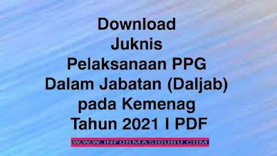 Download Keputusan Dirjen Pendis No: 2251 Tahun 2021 Tentang Juknis Pelaksanaan PPG Dalam Jabatan (Daljab) pada Kemenag Tahun 2021 I PDF