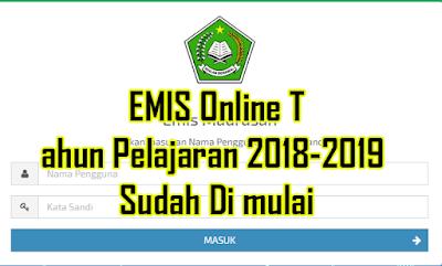 Pemberitahuan Untuk Lembaga RA dan Madrasah Bahwa Pendataan EMIS Semester Ganjil TP  EMIS Online Tahun Pelajaran 2018-2019 Sudah Di mulai