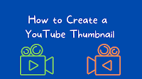 How to Create a Thumbnail for Your YouTube Videos