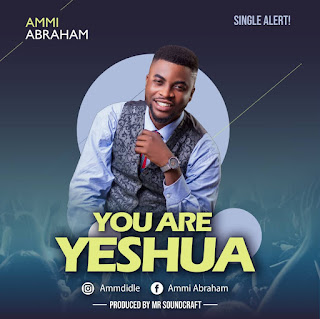 DOWNLOAD MUSIC MP3: You Are Yeshua - Ammi Abraham
