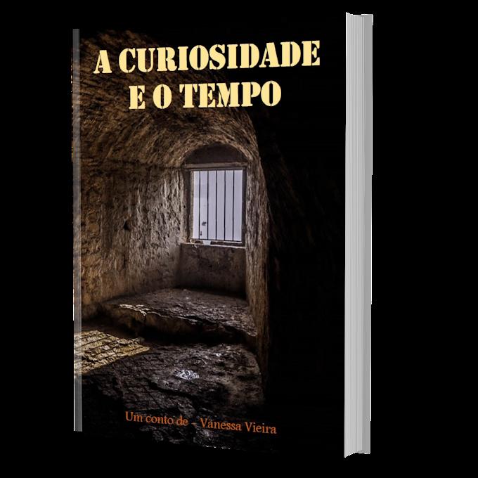 Lançamento: A curiosidade e o tempo - Vanessa Vieira