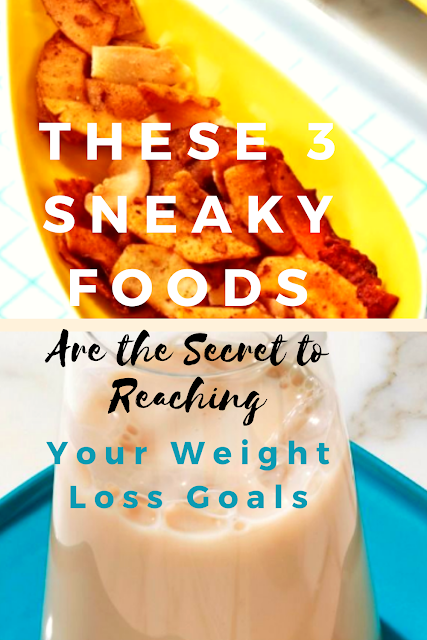 These 3 Sneaky Foods Are the Secret to Reaching Your Weight Loss Goals