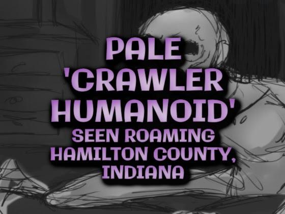Pale 'Crawler Humanoid' Seen Roaming Hamilton County, Indiana