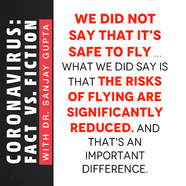 We did not say that it's safe to fly … what we did say is that the risks of flying are significantly reduced. And that's an important difference. — Leonard Marcus, member of the aviation public health initiative at Harvard's T.H. Chan School of Public Health