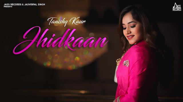 Jhidkaan lyrics -Tanishq Kaur