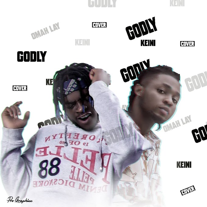 [Music] Keini – Godly (Omah Lay Cover.mp3