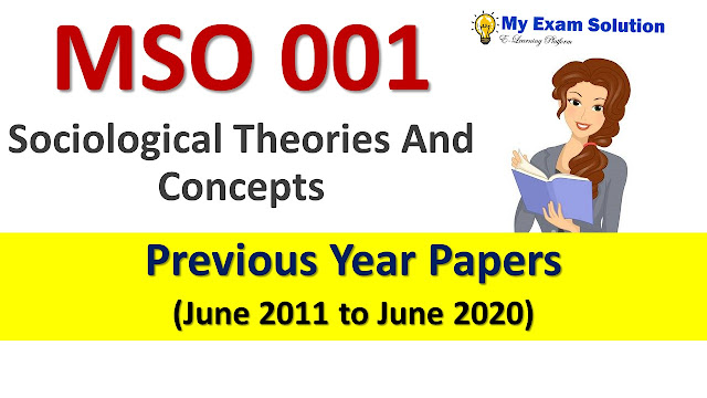 MSO 001 Sociological Theories And Concepts Previous Year Papers