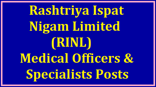 Rashtriya Ispat Nigam Limited(RINL) 2021-Recruitment of Medical Officer/Specialists on Contract Basis