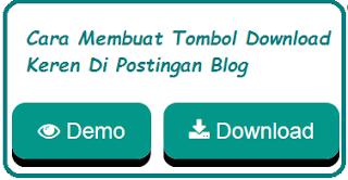 Cara Membuat Tombol Download Keren Di Postingan Blog