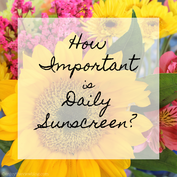 "yellow and pink flowers with the words ""How Important is Daily Sunscreen"" superimposed"