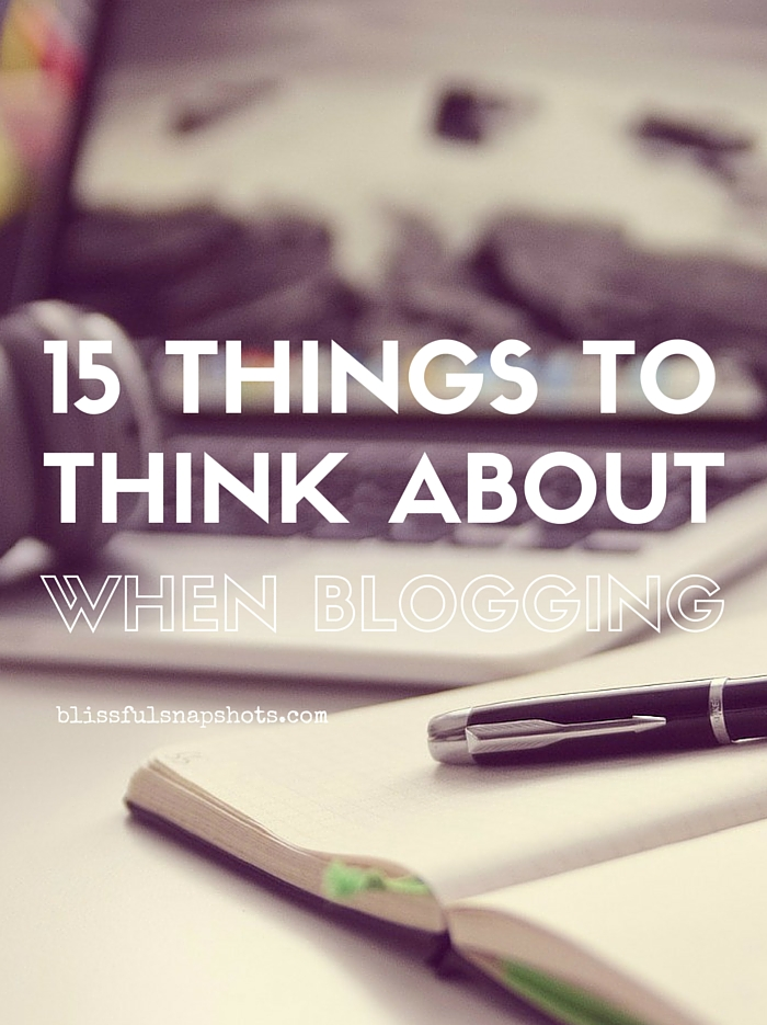 15 Things To Think About When Blogging