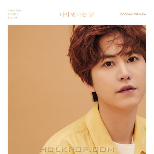 KYUHYUN – Goodbye for now – Single (ITUNES + WAV)