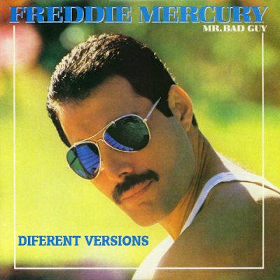 Freddie Mercury - Mr. Bad Guy (Versiones Diferentes)