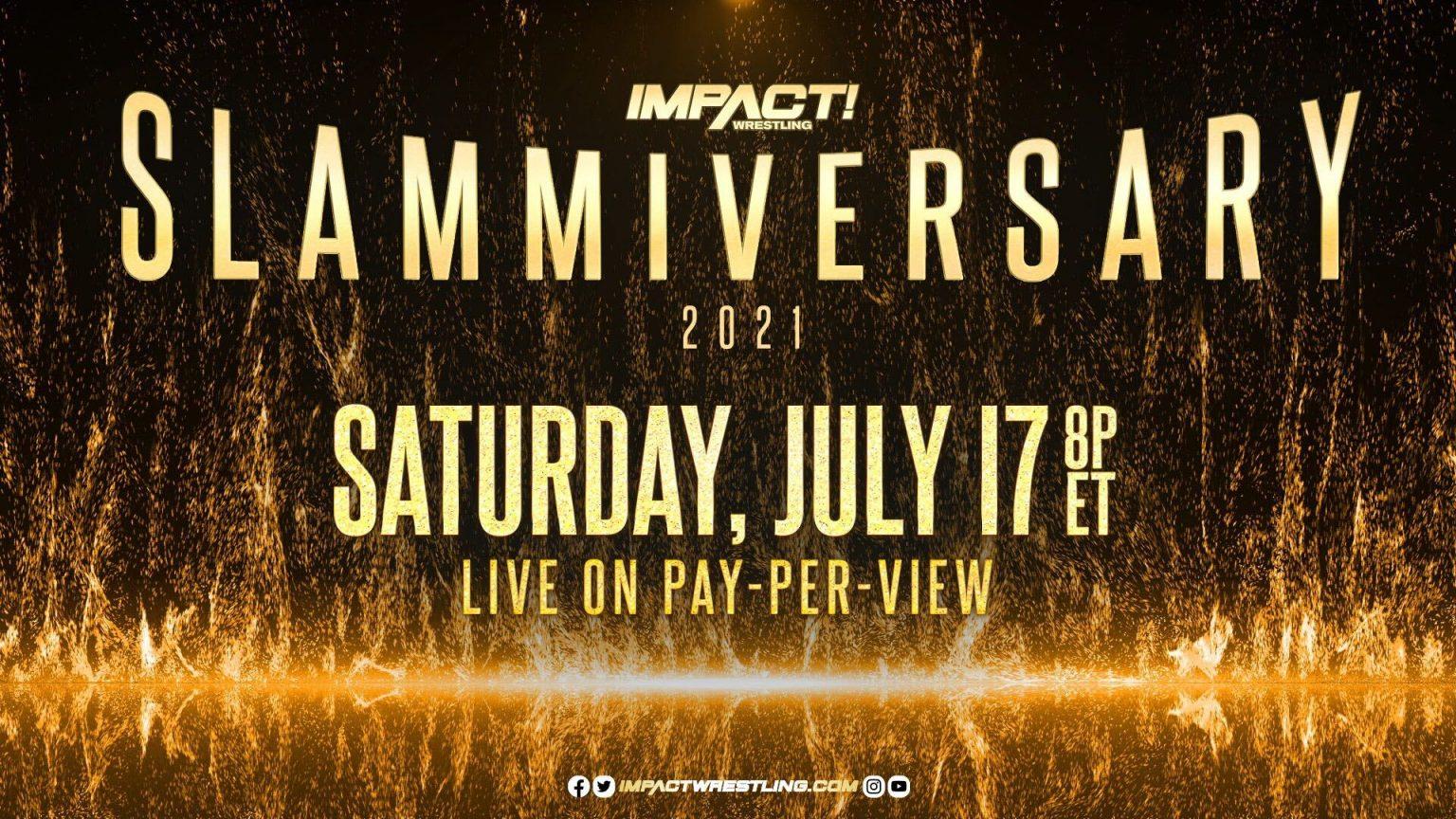 IMPACT! 2021. július 17. - Slammiversary - Összefoglaló