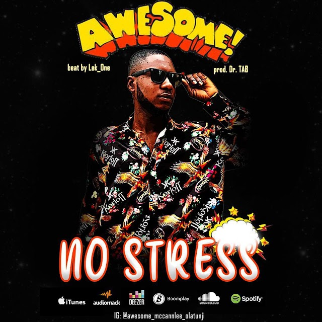 Music: Awesome - No Stress (Prod. by Dr Tab) || Aruwaab9ja