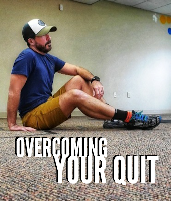 Overcoming Your Quit