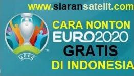 Cara Nonton Euro 2020 ( Piala Eropa 2021 ) Gratis di Indonesia
