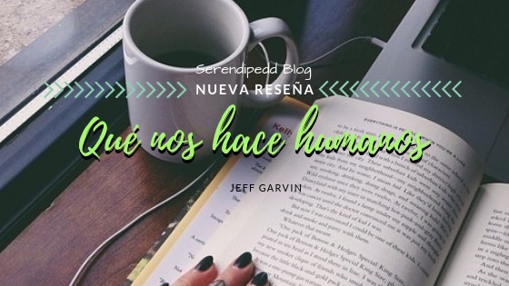 Reseña #58 | Qué nos hace humanos