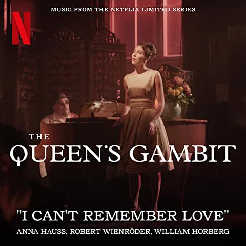 Download The Queen's Gambit I Can't Remember Love Piano Sheets