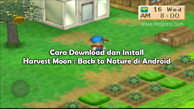 Cara Download dan Install Harvest Moon : Back to Nature di Android (Bahasa Indonesia)