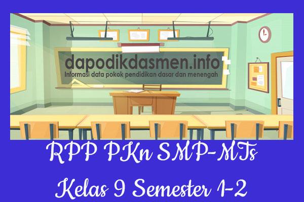 RPP PKn Kelas 9 SMP MTs Semester 2 Revisi Terbaru, RPP PKn K13 Kelas 9 SMP Tahun Pelajaran 2019-2020, RPP PKn Kelas 9 Kurikulum 2013 Revisi, RPP Kelas 9 SMP/MTs Kurikulum 2013 Mapel PKn, RPP PKn SMP/MTs Kelas 9 Semester 2 Revisi