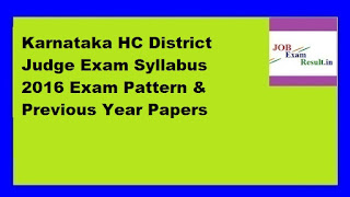 Karnataka HC District Judge Exam Syllabus 2016 Exam Pattern & Previous Year Papers