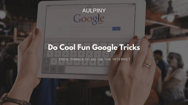 Do Cool Fun Google Tricks