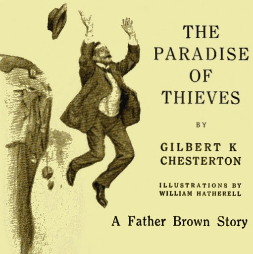 The Paradise of Thieves  By G.K. Chesterton