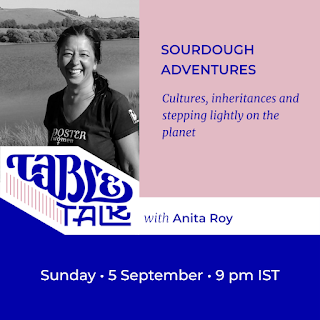 The flyer has a portrait of Anita Roy over the logotype Table Talk, which flows into their name. The text: Headline: 'Sourdough adventures' Subhead: 'Cultures, inheritances and stepping lightly on the planet' Below, 'Sunday, 5 September, 9 p.m. IST'