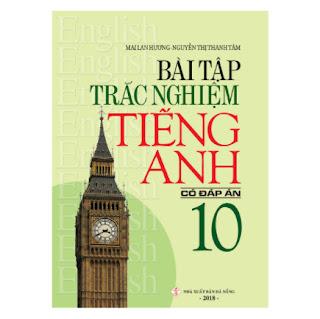 Bài Tập Trắc Nghiệm Tiếng Anh 10 (Có Đáp Án) ebook PDF-EPUB-AWZ3-PRC-MOBI