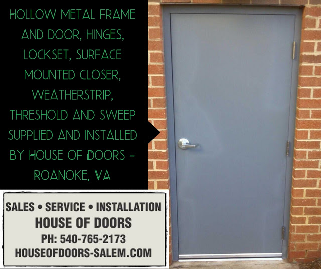 Hollow metal frame and door, hinges, lockset, surface mounted closer, weatherstrip, threshold and sweep supplied and installed by House of Doors - Roanoke, VA