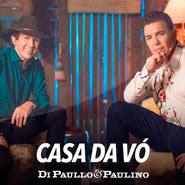 Casa Da Vó – Di Paullo e Paulino