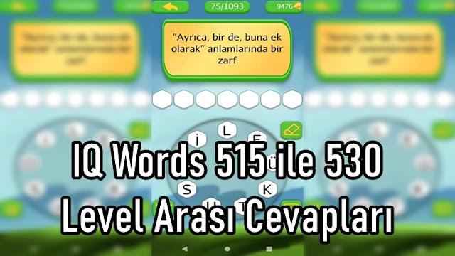 IQ Words 515 ile 530 Level Arasi Cevaplari