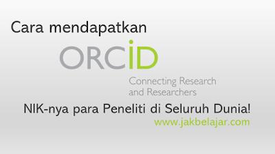 Cara Mendapatkan ORCID ID [NIKnya para author di seluruh Dunia]