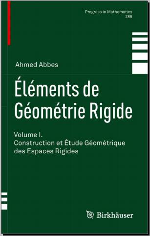 Éléments de Géométrie Rigide : Volume I - Construction et Étude Géométrique des Espaces Rigides