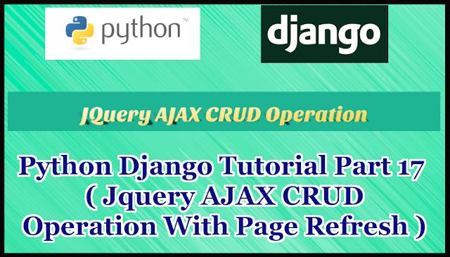 Python Django Tutorial Part 17 | JQuery AJAX CRUD Operation