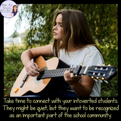 Take time to talk to connect wsith your introverted students.