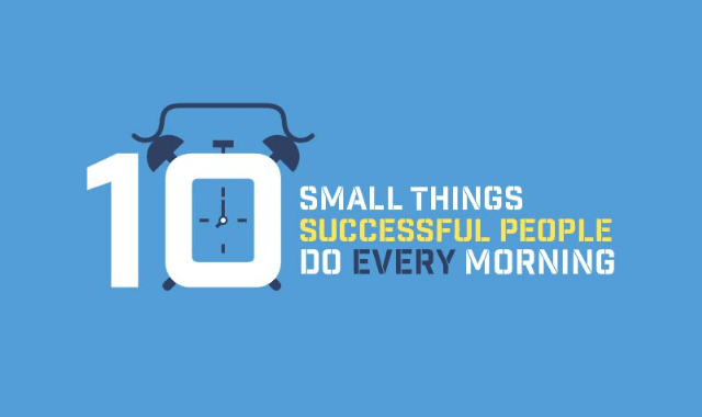 10 Small Things Successful People Do Every Morning