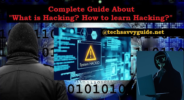 What is Hacking? How to learn Hacking?