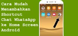 Cara Mudah Menambahkan Shortcut Obrolan WhatsApp ke Home Screen Android 1