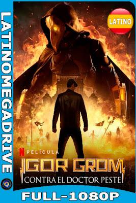 Igor Grom contra el Doctor Peste (2021) Latino NF [WEB-DL 1080p] Latino [GoogleDrive] [Mega] DizonHD